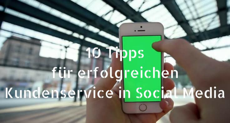 10 Tipps für erfolgreichen Kundenservice in Social Media 2